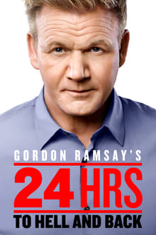 Gordon Ramsay's – 24 Hours to Hell and Back 1ª Temporada Completa
