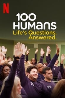 100 Humans: Life's Questions. Answered.