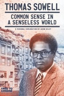 Thomas Sowell: Common Sense in a Senseless World 2021
