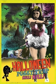 Halloween Pussy Trap Kill! Kill! (2017)