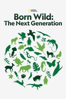 Born Wild: The Next Generation 2021