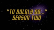 'To Boldly Go...' Season Two