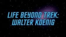 Life Beyond Trek - Walter Koenig