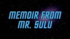Memoir From Mr. Sulu