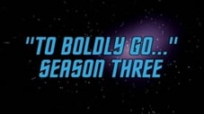 'To Boldly Go...' Season Three