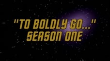 """To Boldly Go..."" Season One"