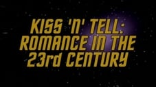 Kiss 'n' Tell - Romance In The 23rd Century