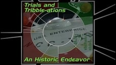 Trials and Tribble-ations - An Historic Endeavor