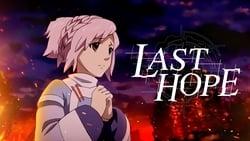 Nuevo Trailer de Last Hope serie online