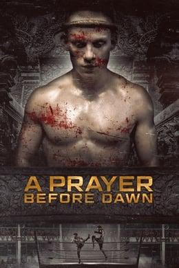 A Prayer Before Dawn (2017) #09 (Drama, Action, Crime )
