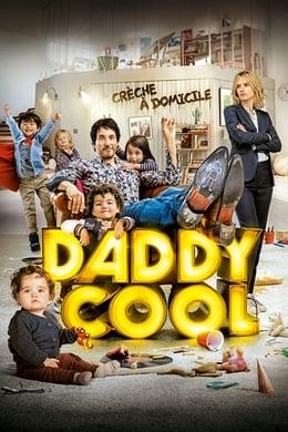Daddy COOL (Crèche à domicile) (2017) #105 (Comedy)