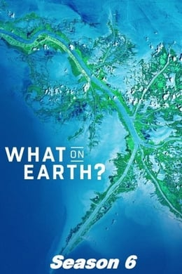 watch serie What on Earth? Season 6 online free