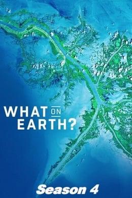 watch serie What on Earth? Season 4 online free
