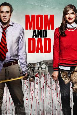 Mom and Dad (Mamá y papá) (2017) #94 (Thriller ,  Horror ,  Comedy)