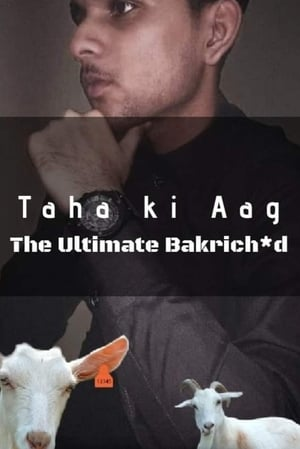 Taha Ki Aag - The Ultimate Bakrich*d