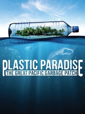 Plastic Paradise: The Great Pacific Garbage Patch 2013