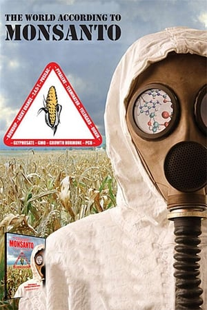 The World According to Monsanto 2008