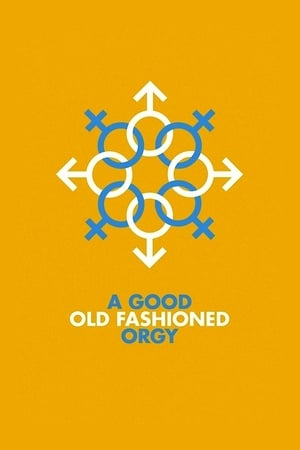 A Good Old Fashioned Orgy 2011