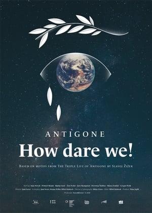 Antigone, How Dare We!