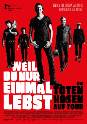 Watch You Only Live Once - Die Toten Hosen on Tour Online