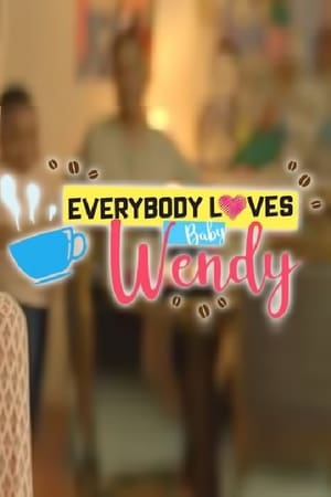 Everybody Loves Baby Wendy 2018