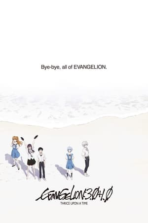 Evangelion: 3.0+1.0 Thrice Upon a Time 2021