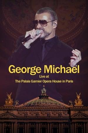George Michael: Live at The Palais Garnier Opera House in Paris 2014