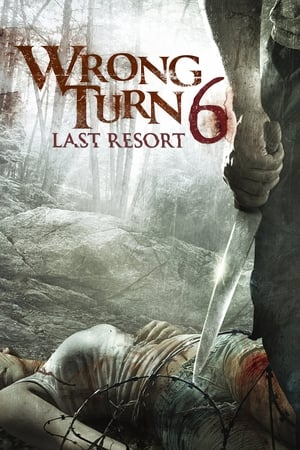 Wrong Turn 6: Last Resort 2014
