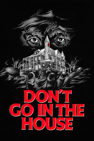 Don't Go in the House 1979