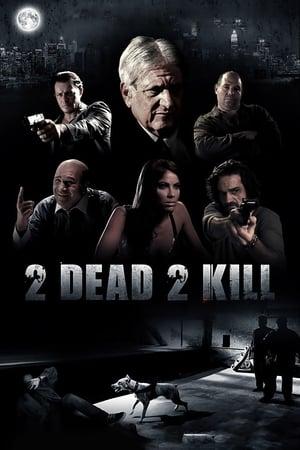 2 Dead 2 Kill 2014