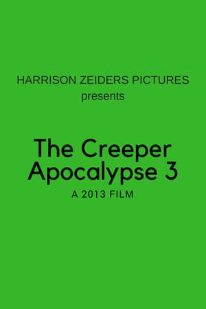 The Creeper Apocalypse 3 (2013)