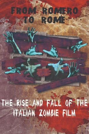 From Romero to Rome: The Rise and Fall of the Italian Zombie Movie 2012