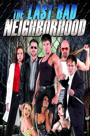 The Last Bad Neighborhood 2008