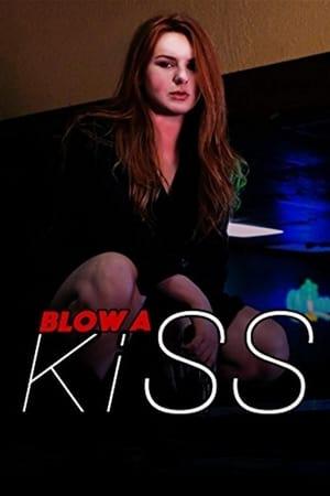 Blow a Kiss 2017