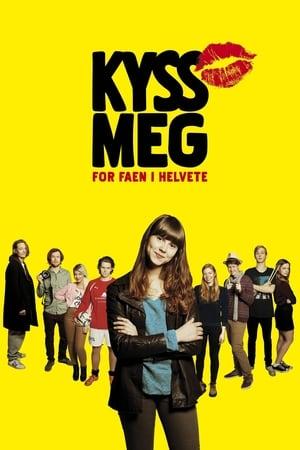 Kiss Me You Fucking Moron (2013)
