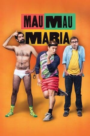 Mau Mau Maria 2014
