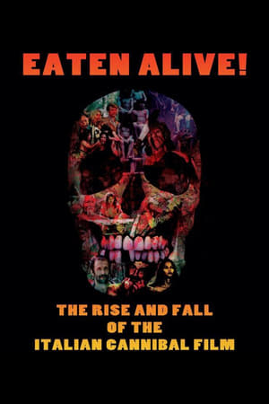 Eaten Alive! The Rise and Fall of the Italian Cannibal Film 2015