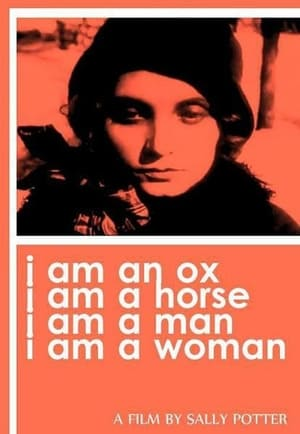 I Am an Ox, I Am a Horse, I Am a Man, I Am a Woman
