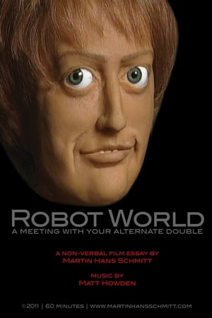 Robot world - A meeting with your alternate double 2010