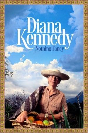Diana Kennedy: Nothing Fancy 2019