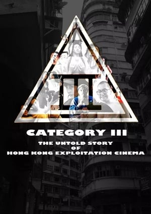 Category III: The Untold Story of Hong Kong Exploitation Cinema 2018
