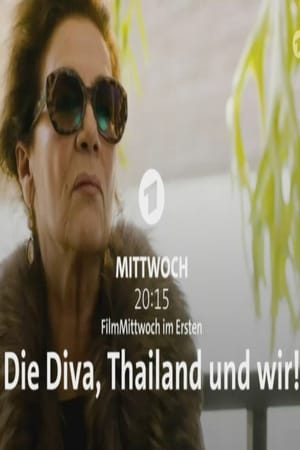 Die Diva, Thailand und wir! (2017)