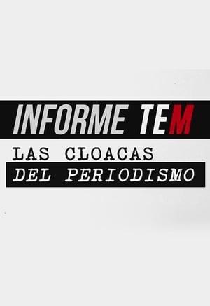 Informe TEM: Las cloacas del periodismo
