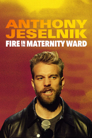 Anthony Jeselnik: Fire in the Maternity Ward-Azwaad Movie Database