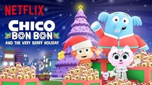 Chico Bon Bon and the Very Berry Holiday [2020]