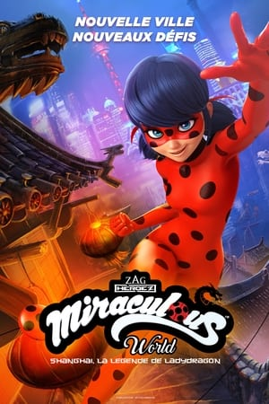 poster Miraculous World: Shanghai – The Legend of Ladydragon