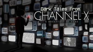 Dark Tales From Channel X