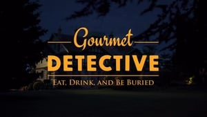 Eat, Drink & Be Buried: A Gourmet Detective Mystery (2017) Watch Online Free