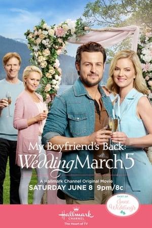 Wedding March 5: My Boyfriend's Back (2019)