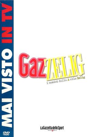 GazZelig - I comici dalla A allo Zelig